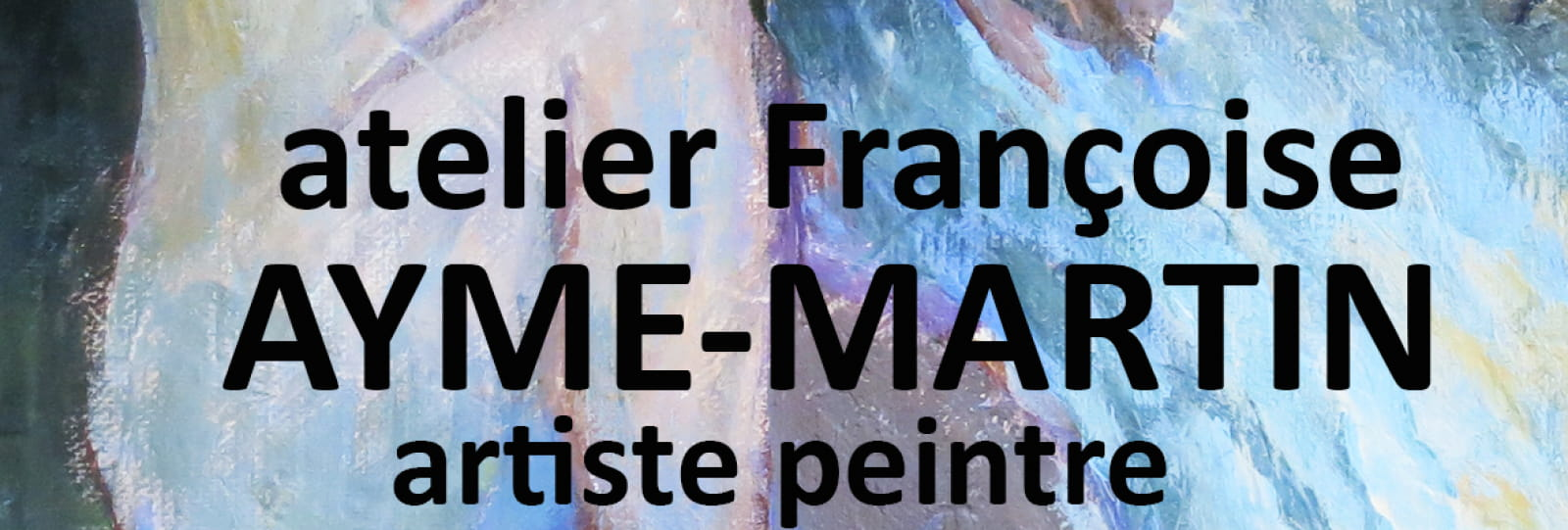 Atelier Françoise Aymé-Martin